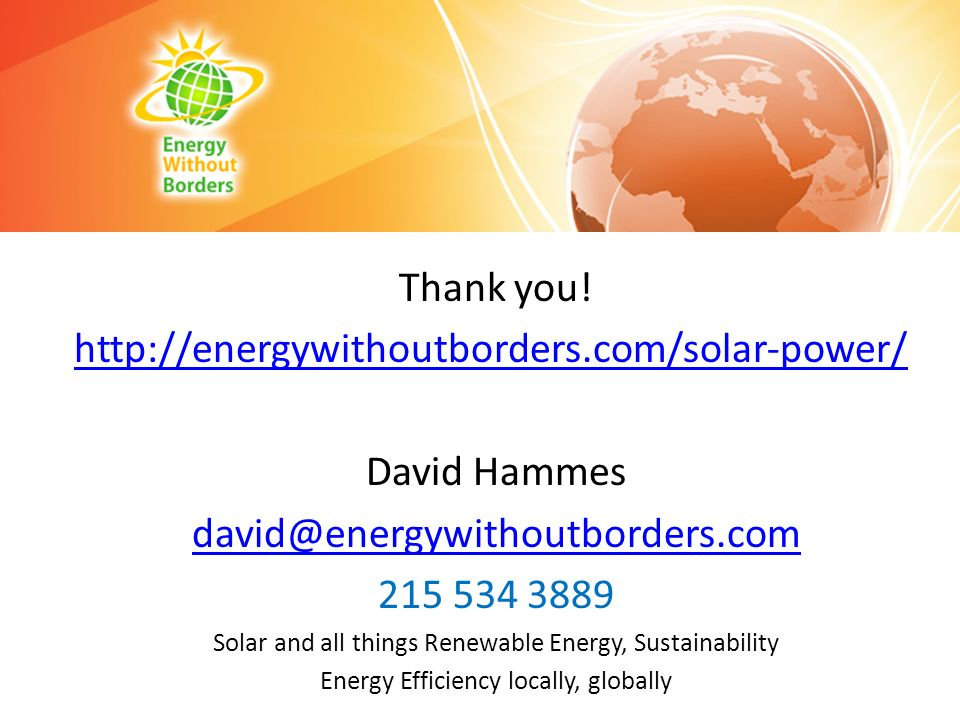 Thank you! http://energywithoutborders.com/solar-power/ David Hammes