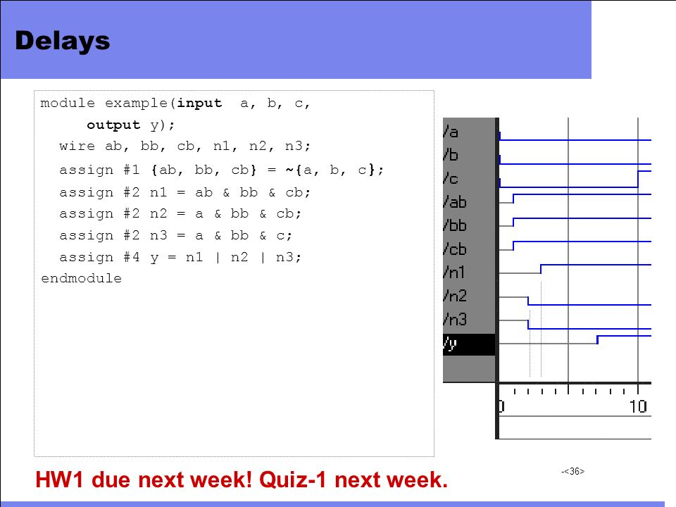 Delays HW1 due next week! Quiz-1 next week.
