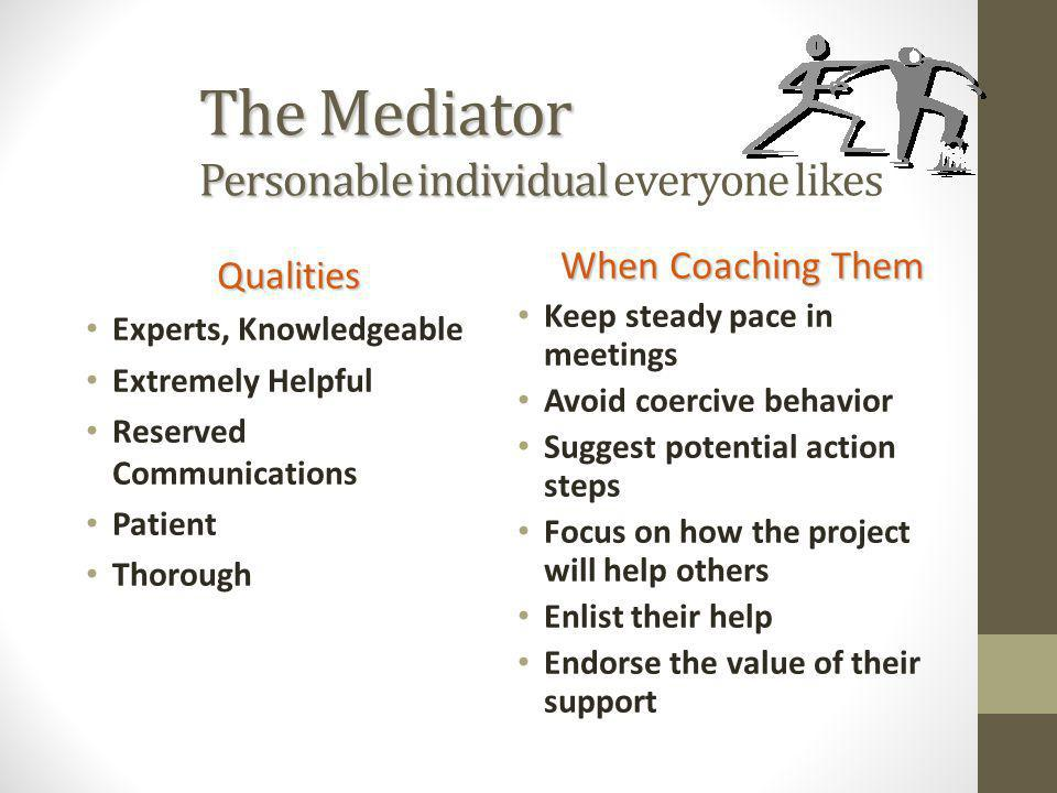 The Mediator Personable individual everyone likes