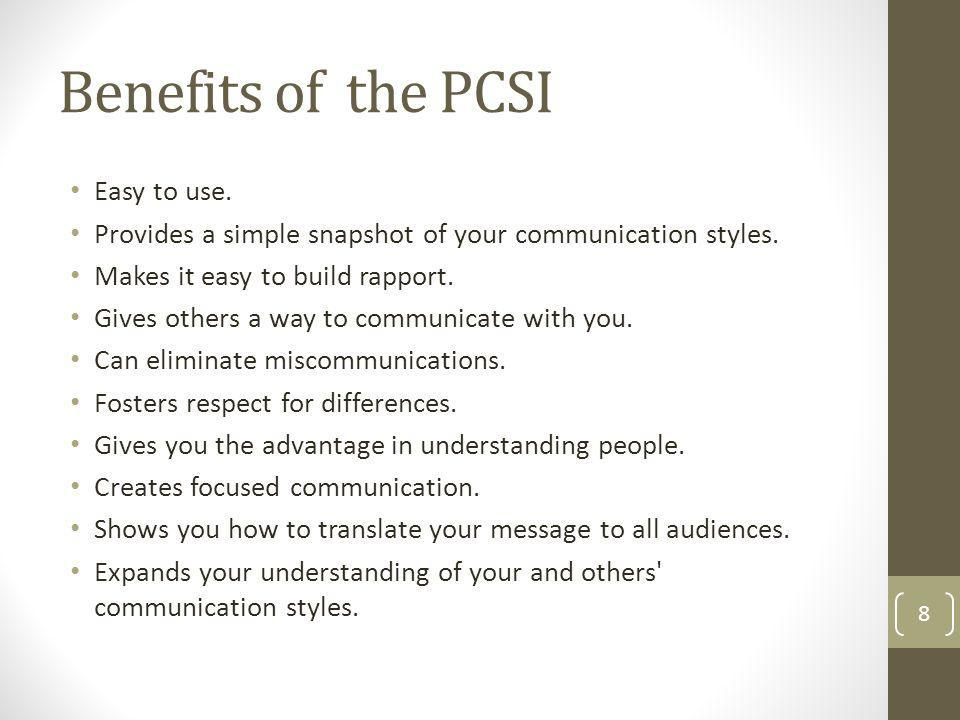 Benefits of the PCSI Easy to use.