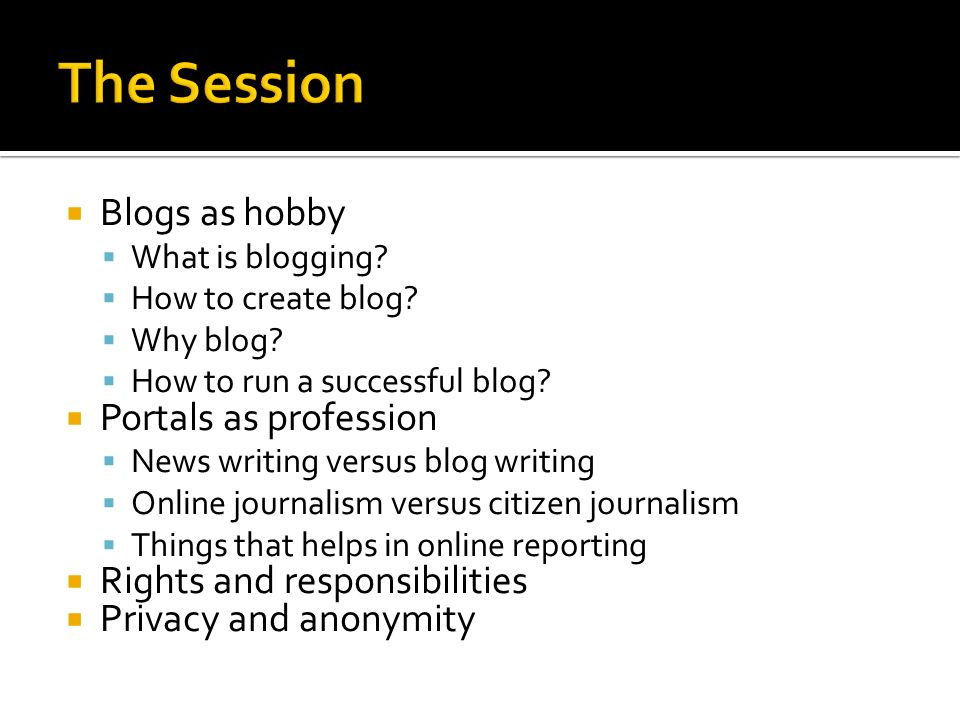 The Session Blogs as hobby Portals as profession