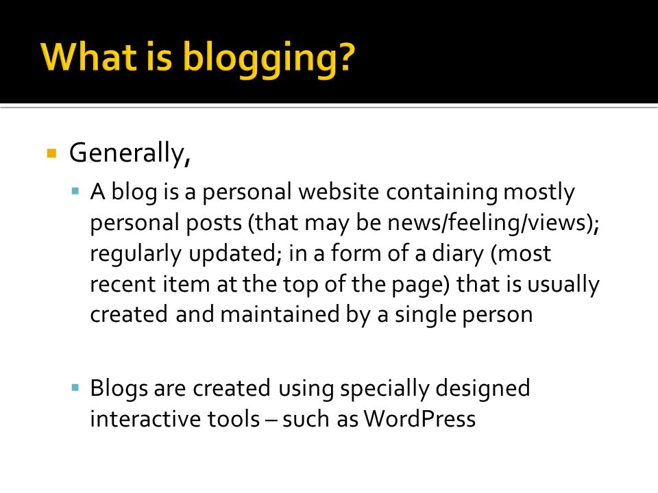 What is blogging Generally,