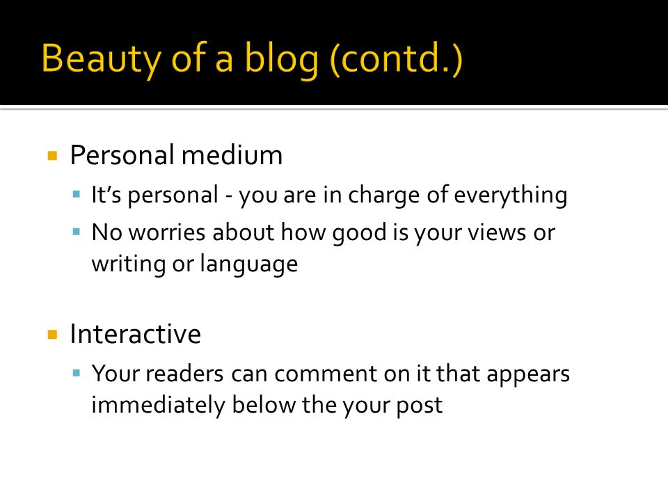 Beauty of a blog (contd.)