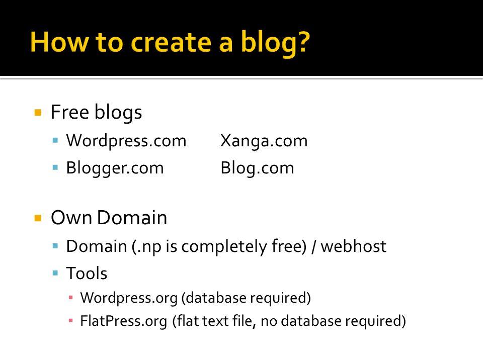 How to create a blog Free blogs Own Domain Wordpress.com Xanga.com