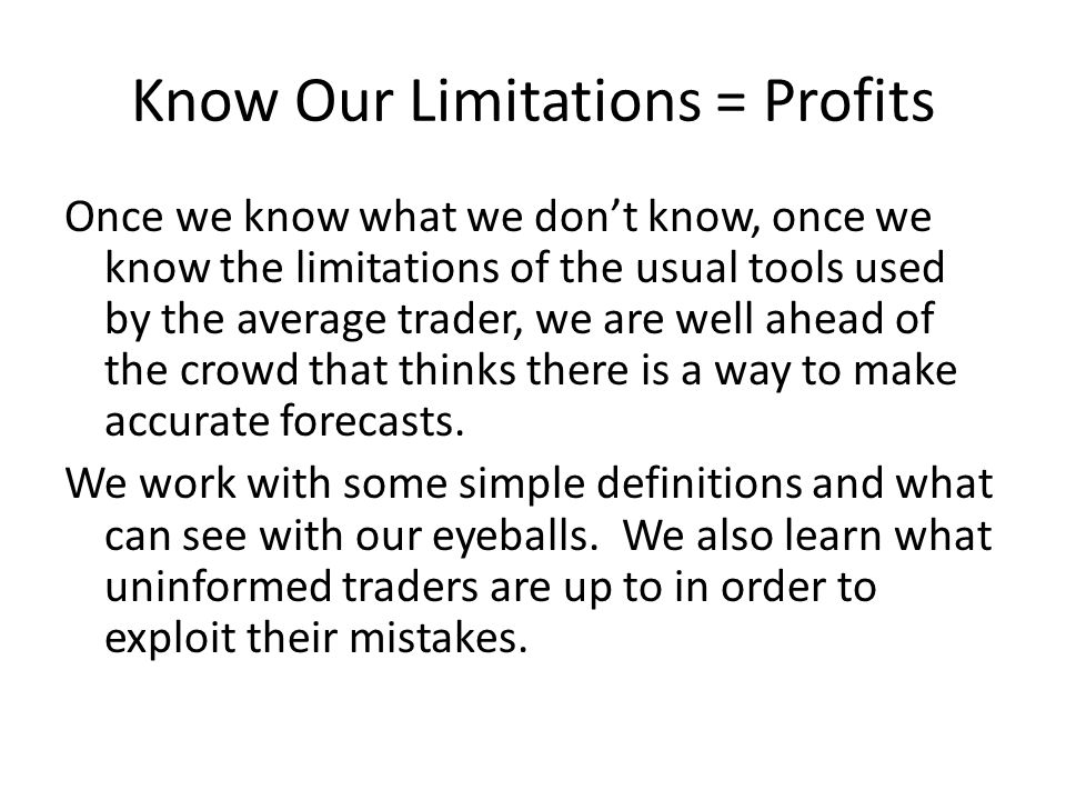 Know Our Limitations = Profits