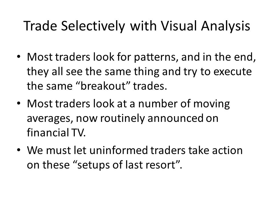 Trade Selectively with Visual Analysis