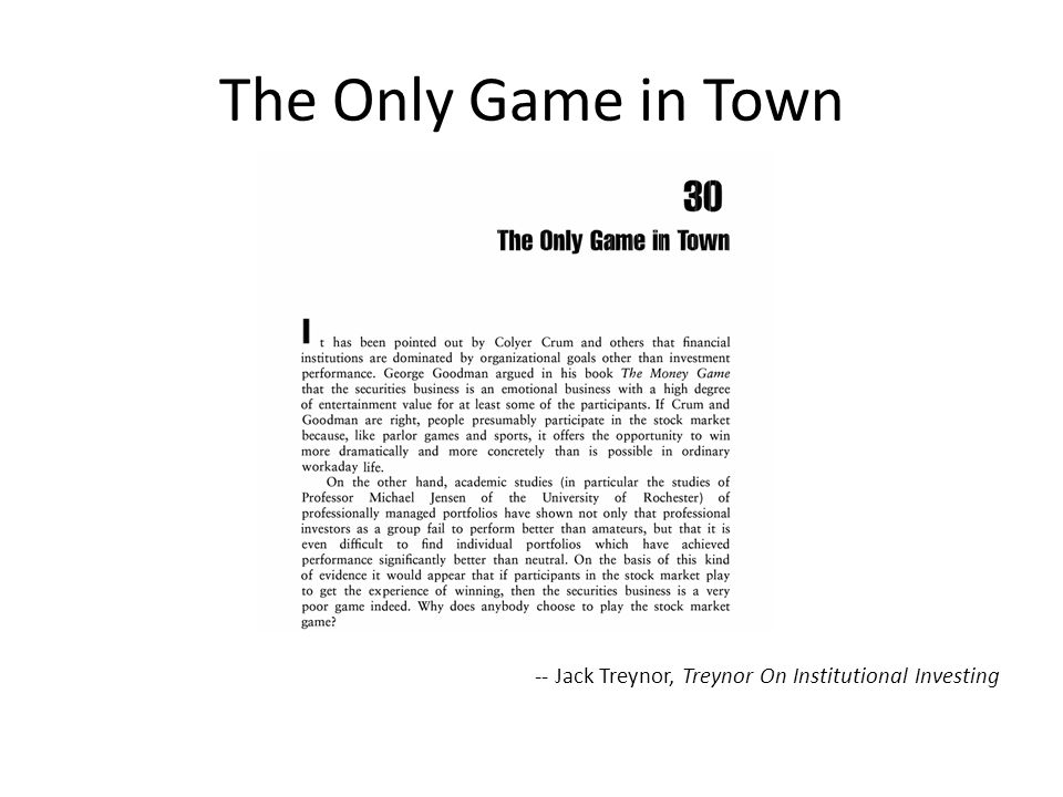 The Only Game in Town -- Jack Treynor, Treynor On Institutional Investing