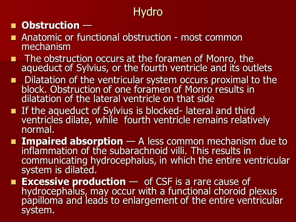 Hydro Obstruction — Anatomic or functional obstruction - most common mechanism.