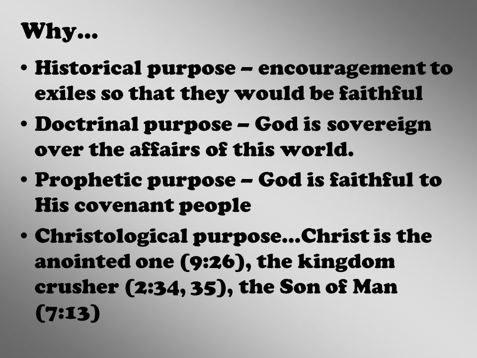 Why… Historical purpose – encouragement to exiles so that they would be faithful.