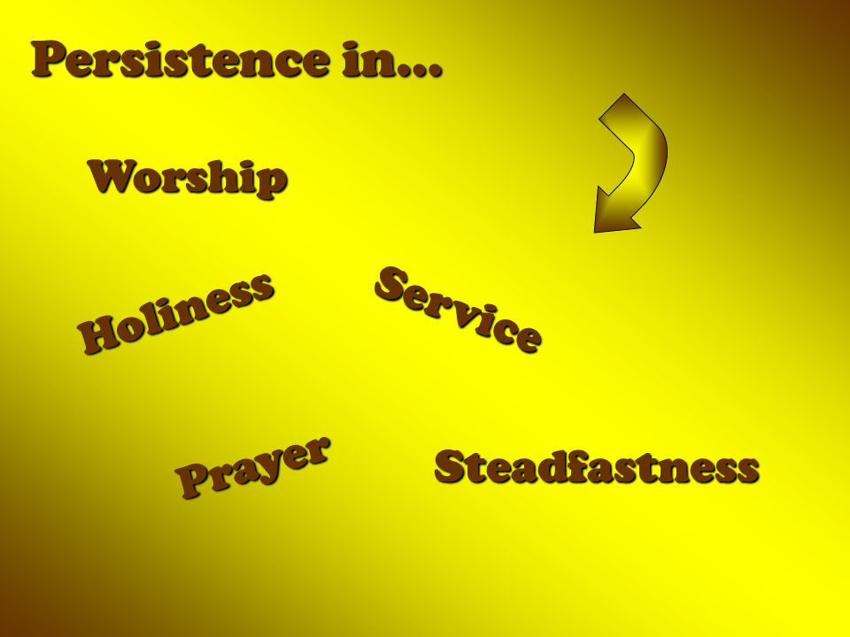 Persistence in… Worship Holiness Service Prayer Steadfastness