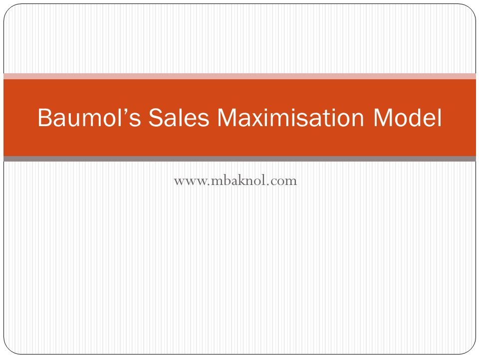 Baumol's Sales Maximisation Model