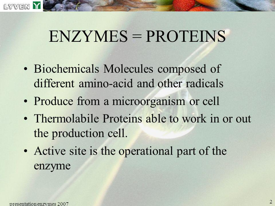 LYVEN ENZYMES = PROTEINS. Biochemicals Molecules composed of different amino-acid and other radicals.