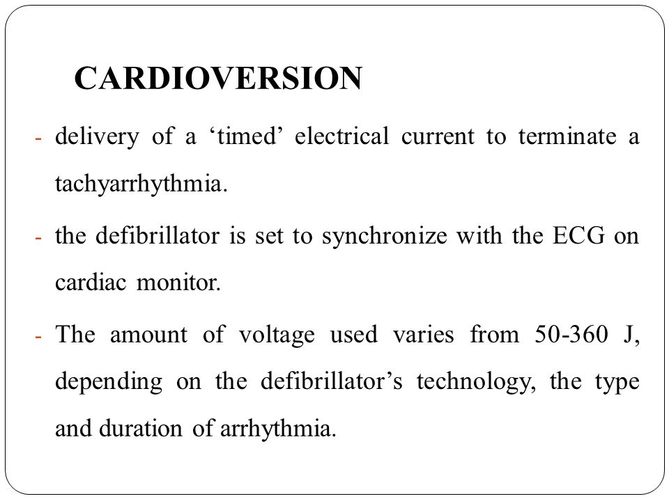 CARDIOVERSION delivery of a 'timed' electrical current to terminate a tachyarrhythmia.