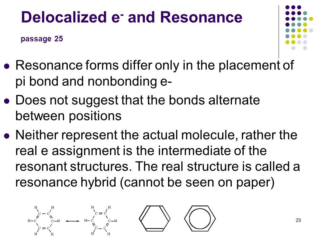 Delocalized e- and Resonance passage 25