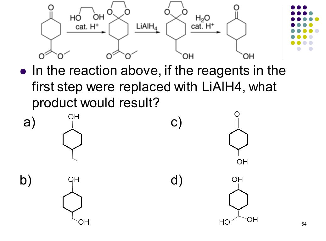In the reaction above, if the reagents in the first step were replaced with LiAlH4, what product would result