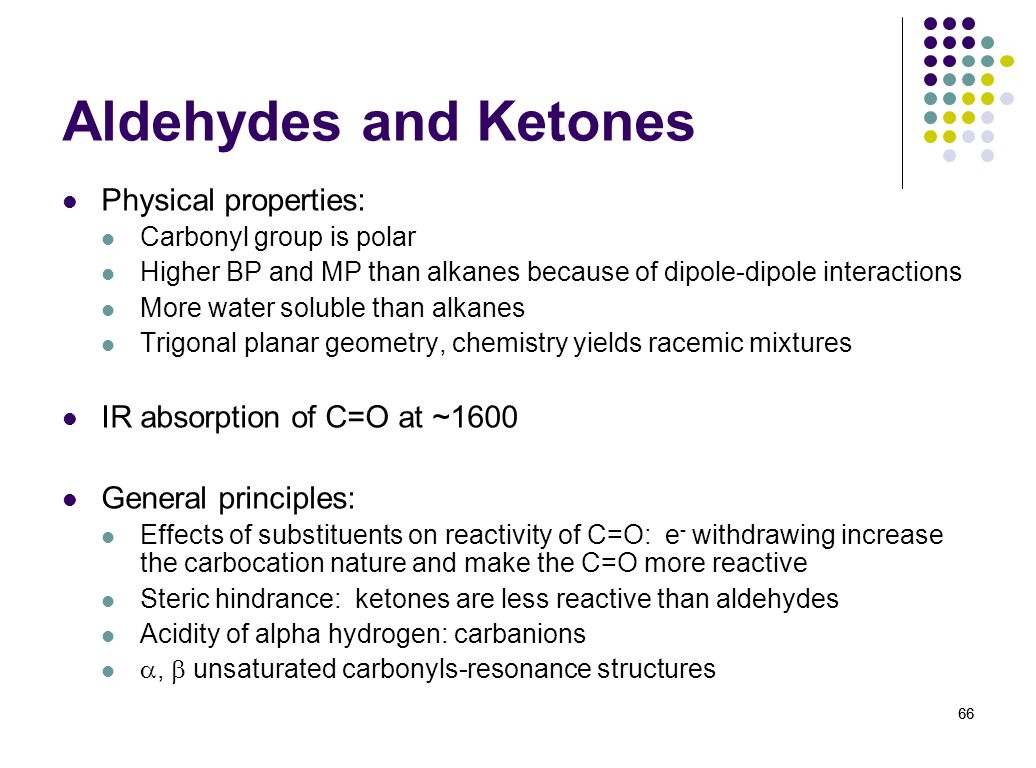 Aldehydes and Ketones Physical properties: