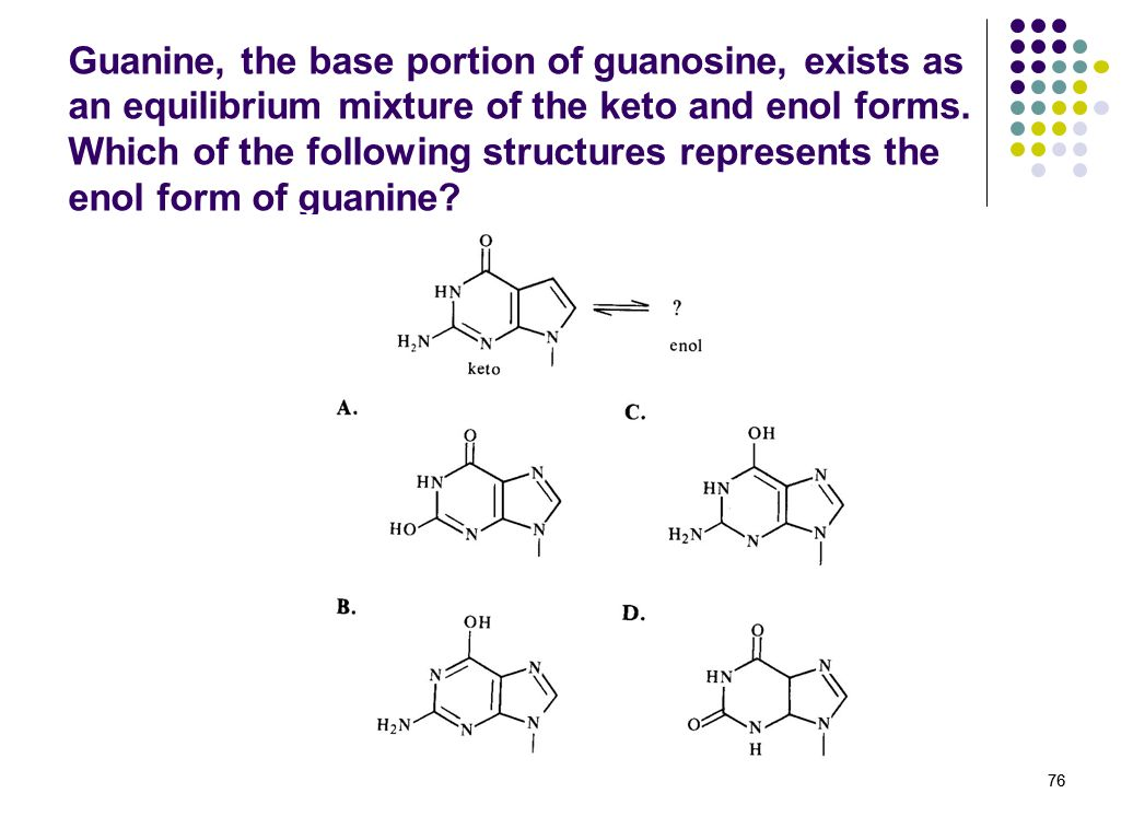 Guanine, the base portion of guanosine, exists as an equilibrium mixture of the keto and enol forms. Which of the following structures represents the enol form of guanine