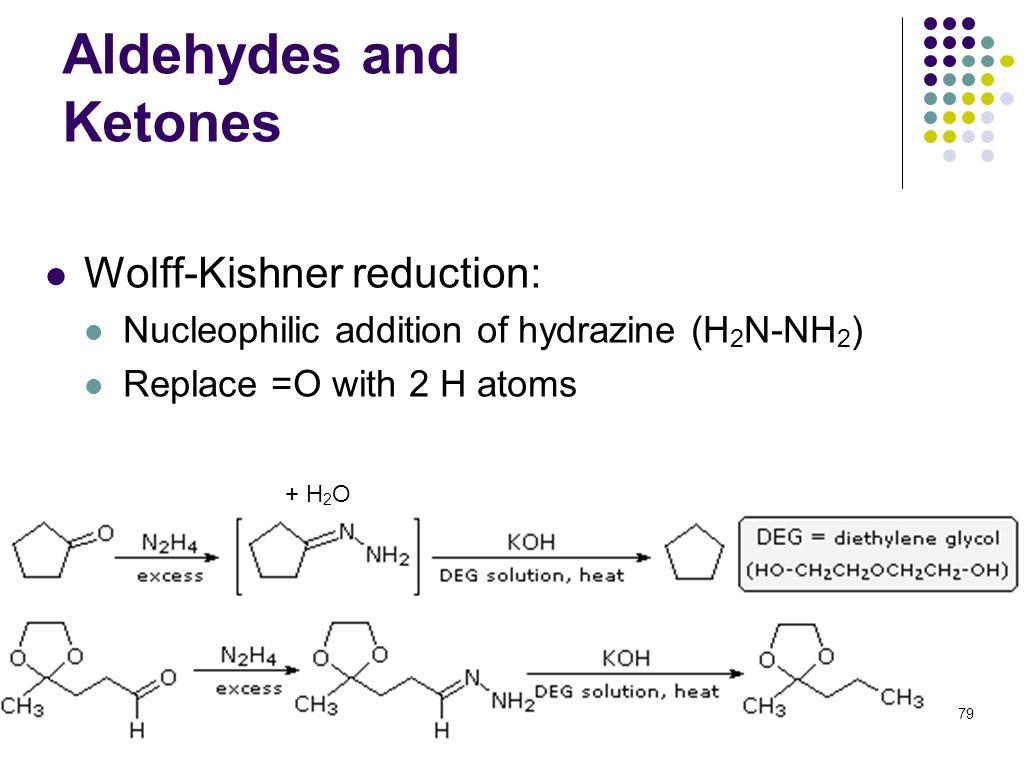 Aldehydes and Ketones Wolff-Kishner reduction: