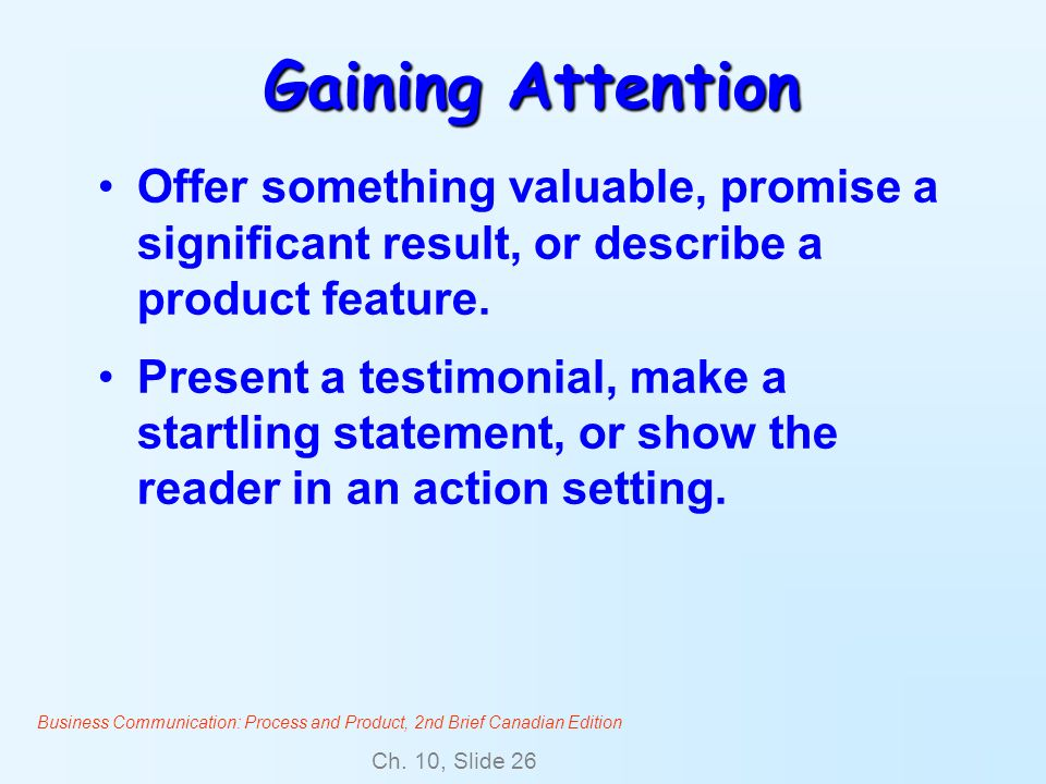 Gaining Attention Offer something valuable, promise a significant result, or describe a product feature.