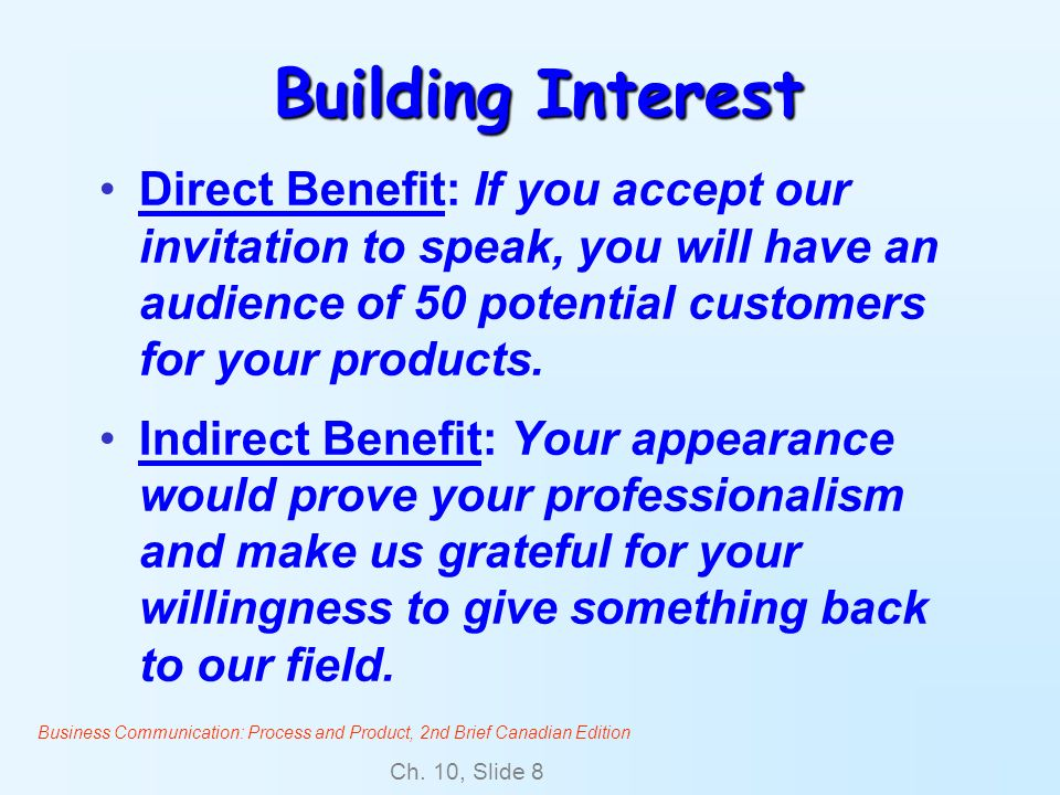 Building Interest Direct Benefit: If you accept our invitation to speak, you will have an audience of 50 potential customers for your products.