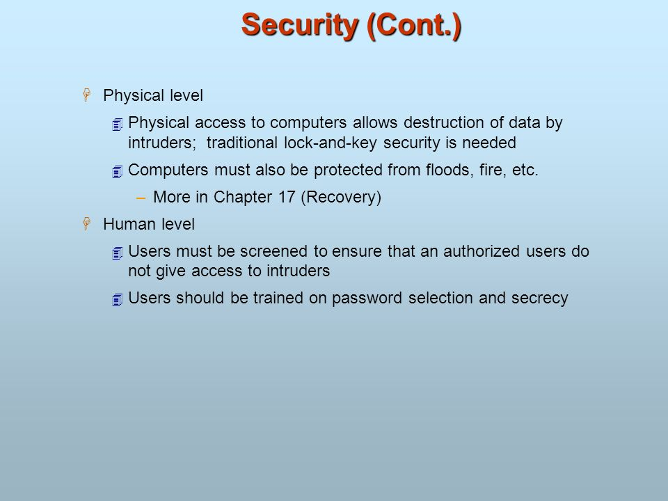 Security (Cont.) Physical level