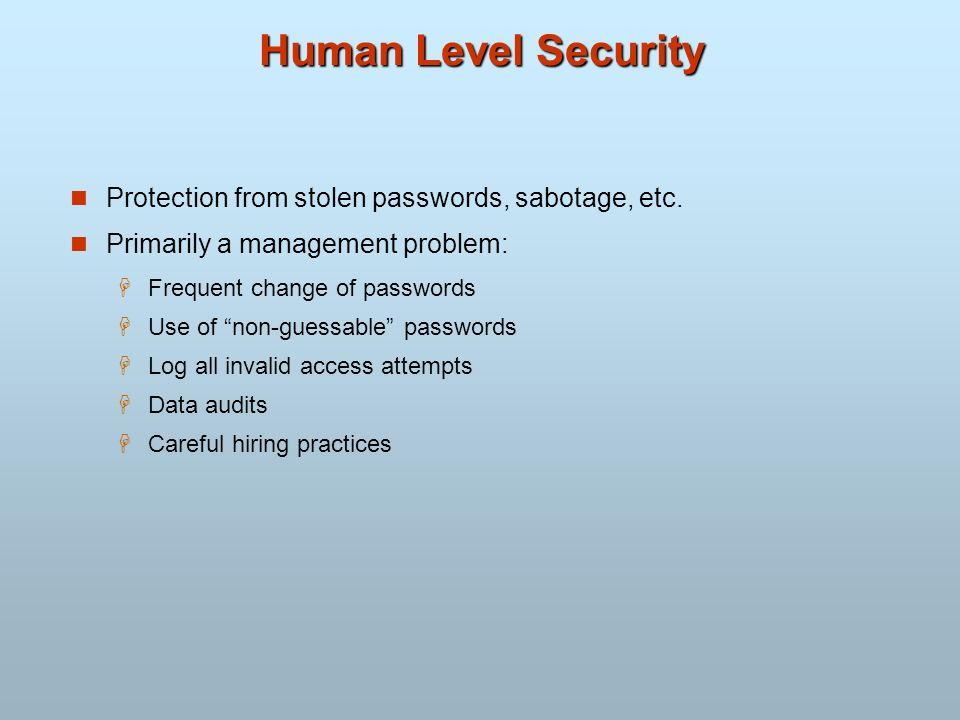 Human Level Security Protection from stolen passwords, sabotage, etc.