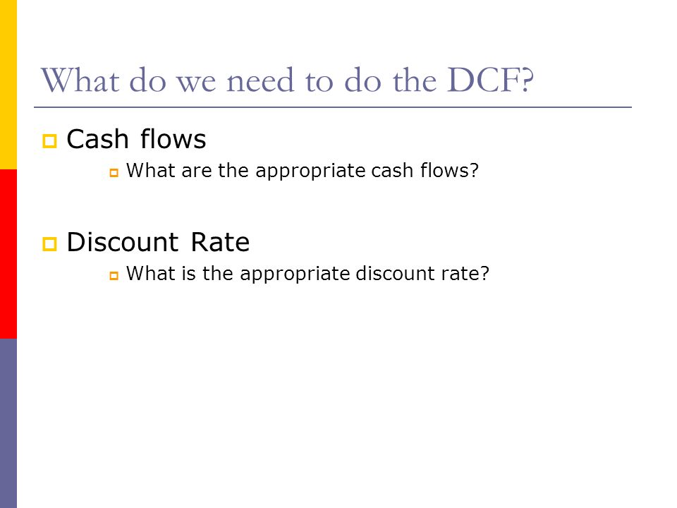 What do we need to do the DCF