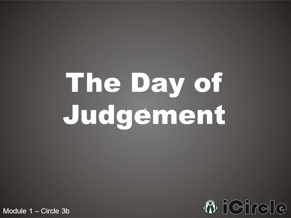 The Day of Judgement Module 1 – Circle 3b