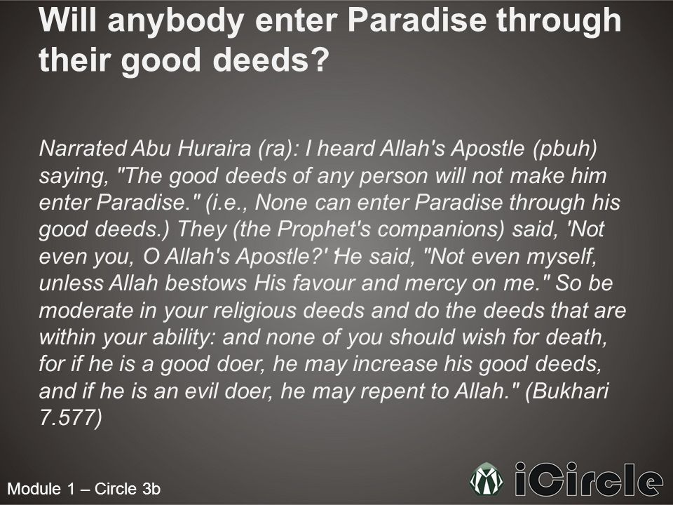Will anybody enter Paradise through their good deeds