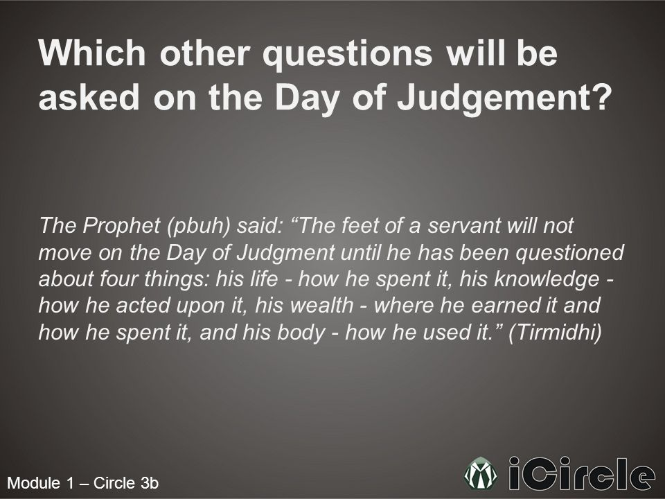 Which other questions will be asked on the Day of Judgement