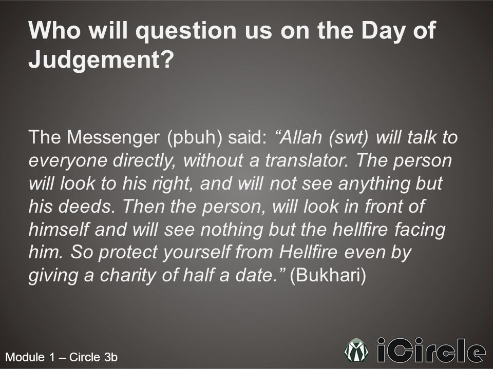 Who will question us on the Day of Judgement