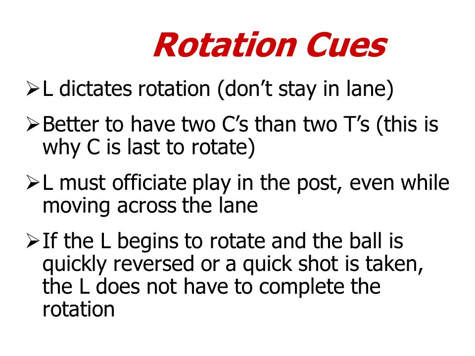Rotation Cues L dictates rotation (don't stay in lane)