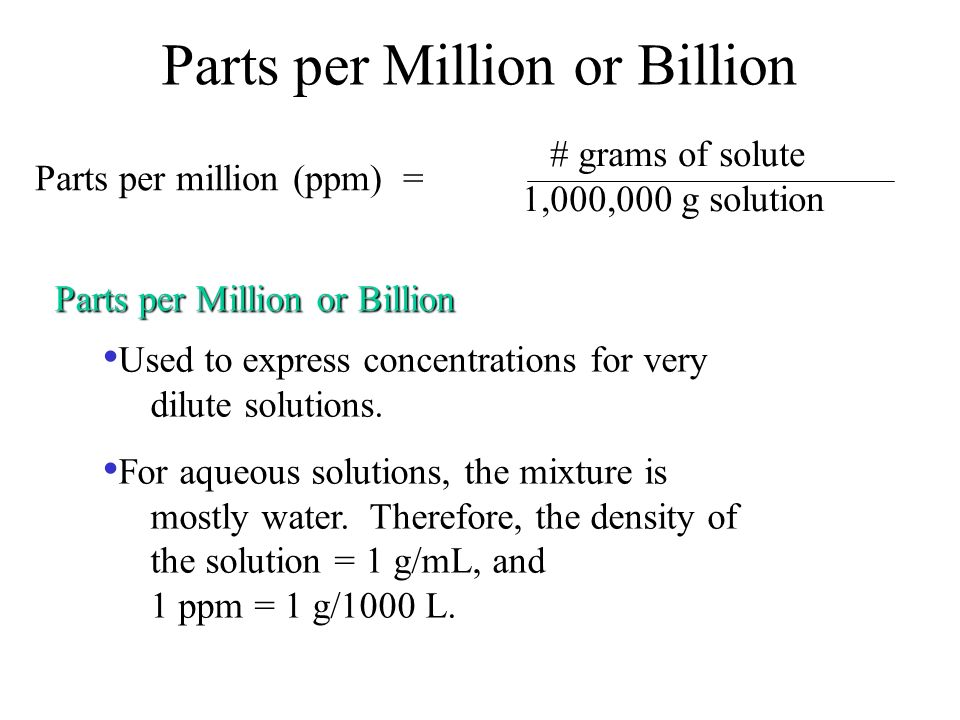 Parts per Million or Billion