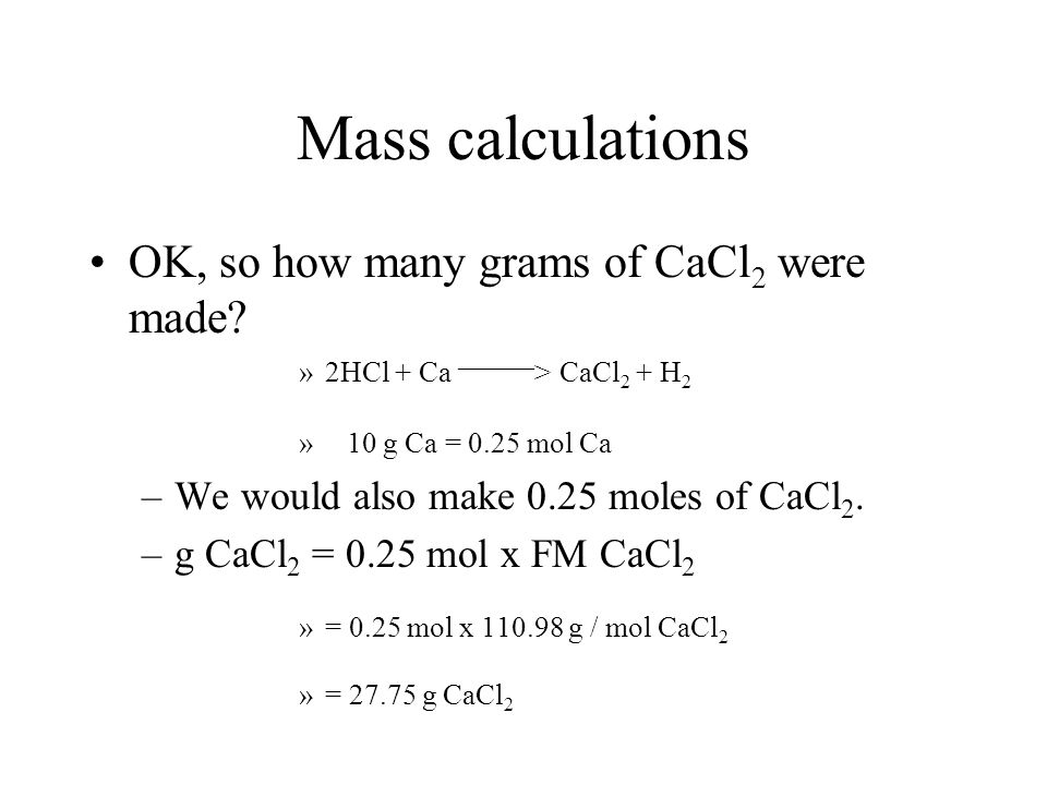 Mass calculations OK, so how many grams of CaCl2 were made