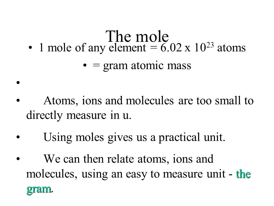 1 mole of any element = 6.02 x 1023 atoms