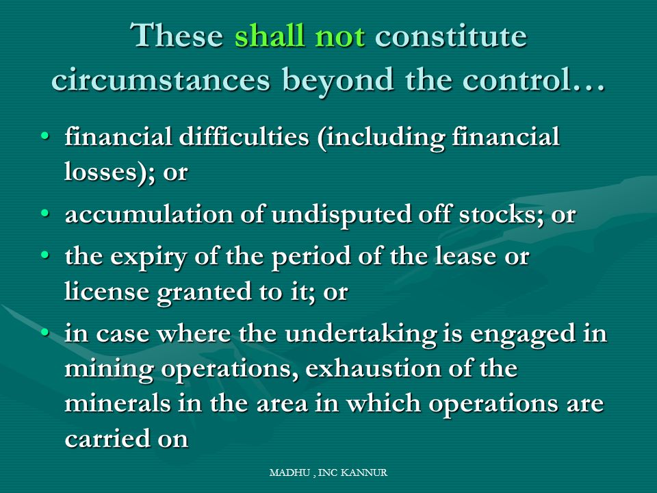 These shall not constitute circumstances beyond the control…