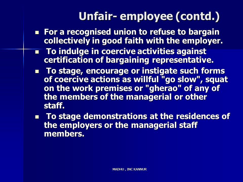 Unfair- employee (contd.)