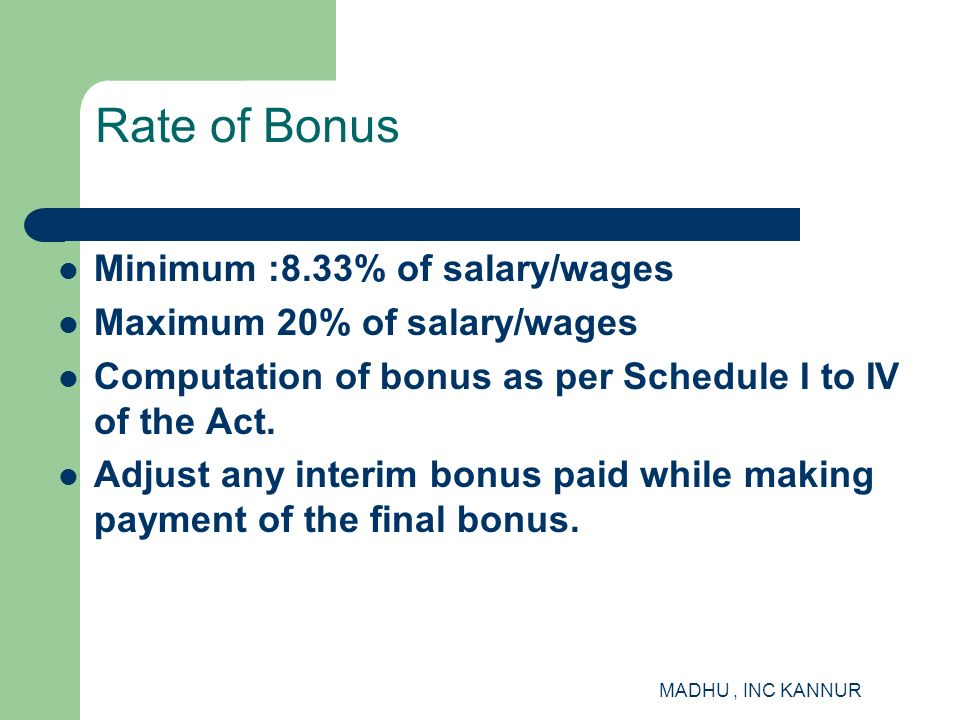 Rate of Bonus Minimum :8.33% of salary/wages