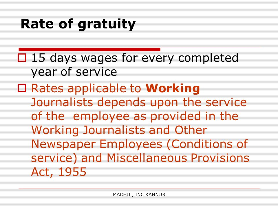 Rate of gratuity 15 days wages for every completed year of service