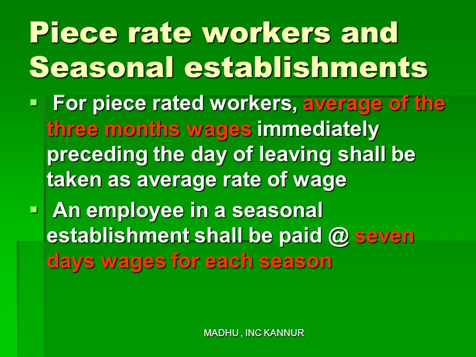 Piece rate workers and Seasonal establishments