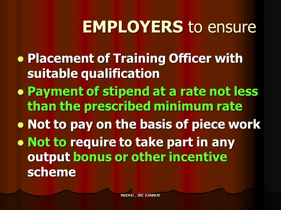 EMPLOYERS to ensure Placement of Training Officer with suitable qualification.
