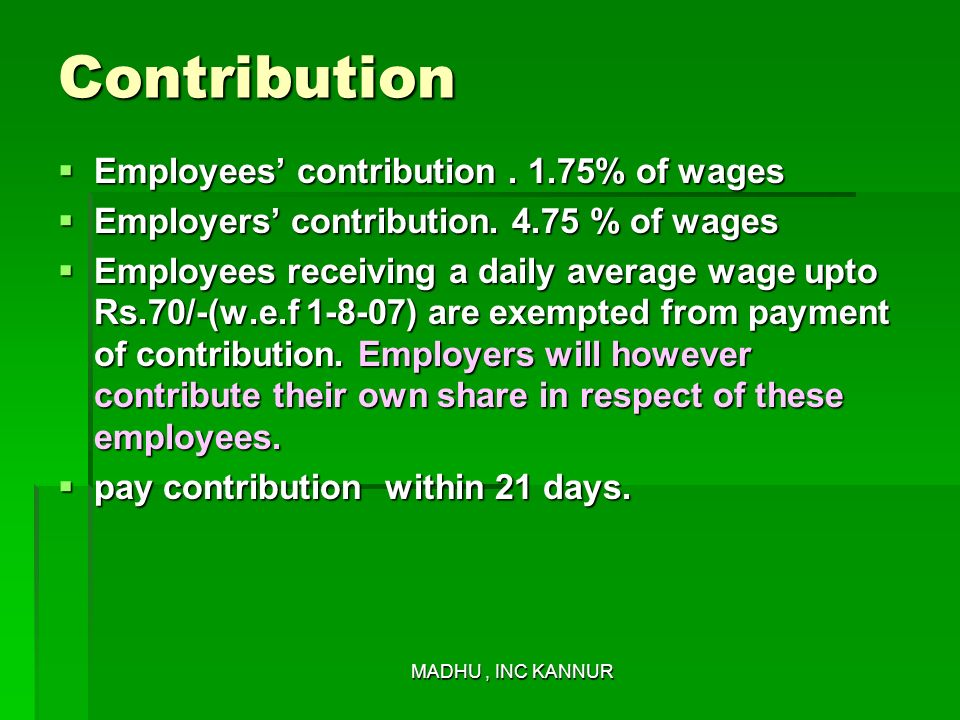 Contribution Employees' contribution . 1.75% of wages
