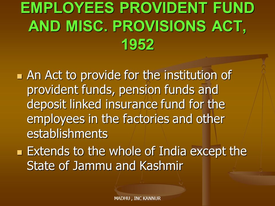 EMPLOYEES PROVIDENT FUND AND MISC. PROVISIONS ACT, 1952