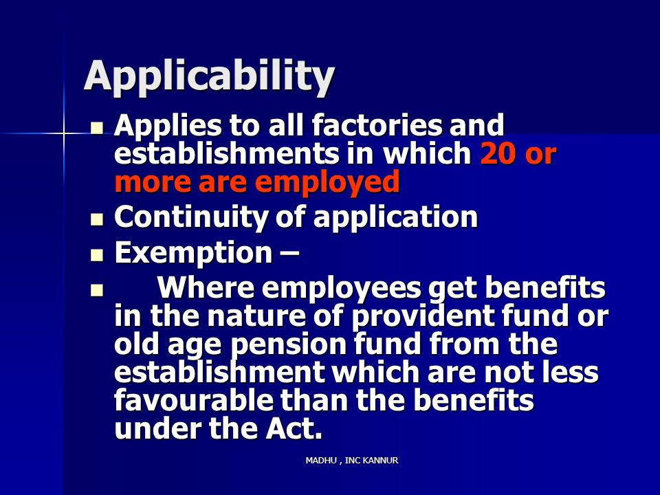 Applicability Applies to all factories and establishments in which 20 or more are employed. Continuity of application.