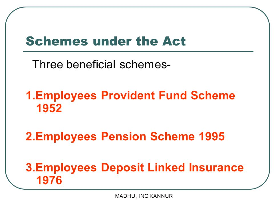 Schemes under the Act Three beneficial schemes-