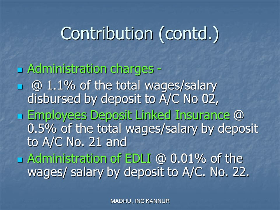 Contribution (contd.) Administration charges -
