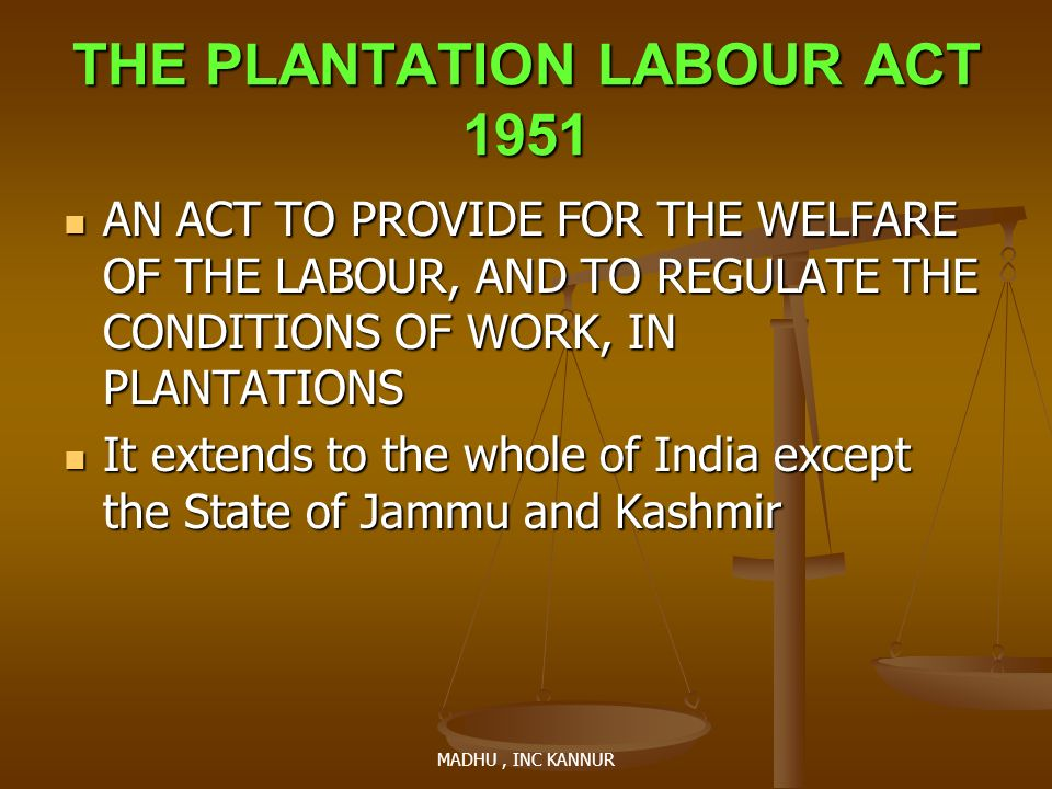 THE PLANTATION LABOUR ACT 1951