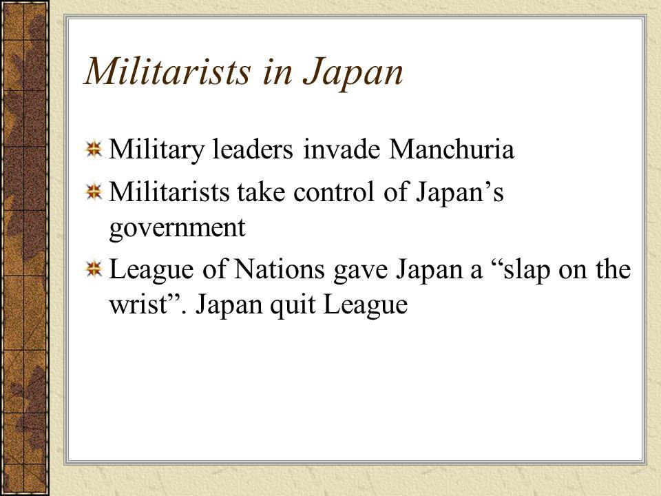 Militarists in Japan Military leaders invade Manchuria