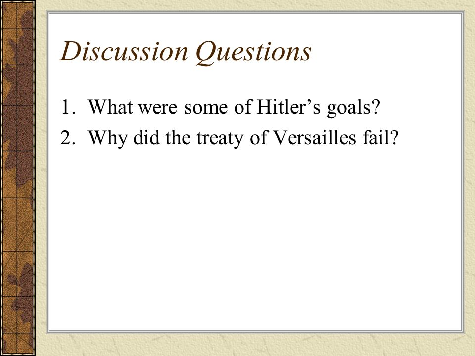 Discussion Questions 1. What were some of Hitler's goals