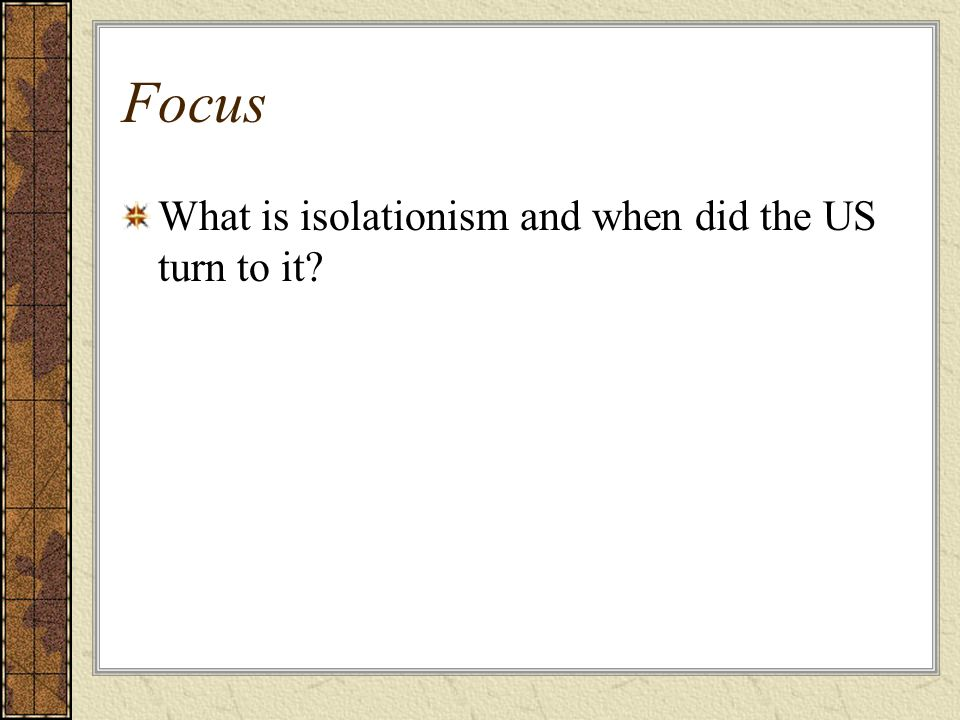 Focus What is isolationism and when did the US turn to it